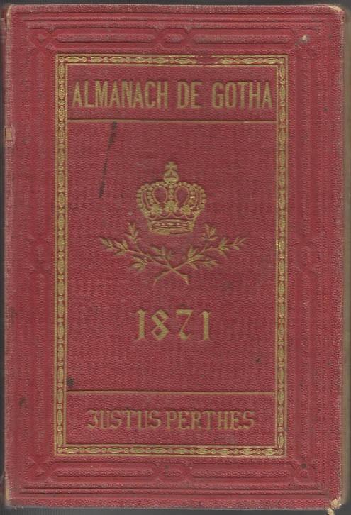 ALMANACH DE GOTHA, 1871. ANNUAIRE GÉNÉALOGIQUE, DIPLOMATIQUE ET STATISTIQUE