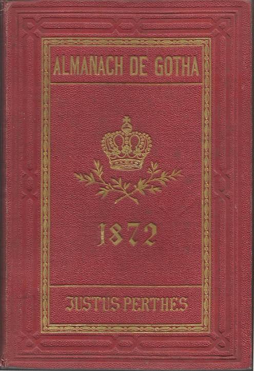 ALMANACH DE GOTHA, 1872. ANNUAIRE GÉNÉALOGIQUE, DIPLOMATIQUE ET STATISTIQUE