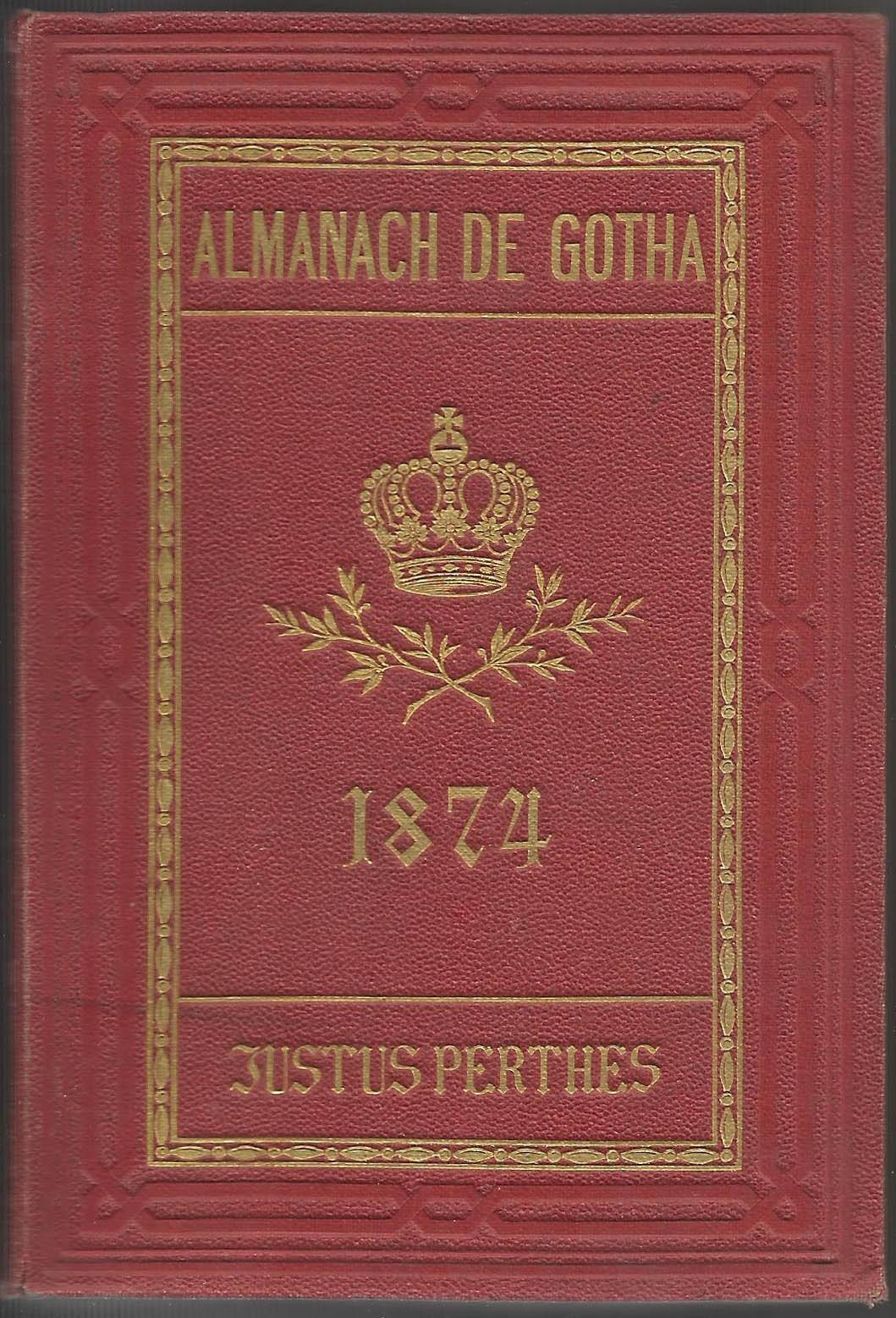 ALMANACH DE GOTHA, 1874. ANNUAIRE GÉNÉALOGIQUE, DIPLOMATIQUE ET STATISTIQUE