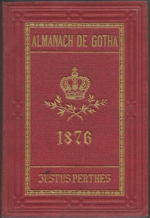 ALMANACH DE GOTHA, 1876. ANNUAIRE GÉNÉALOGIQUE, DIPLOMATIQUE ET STATISTIQUE