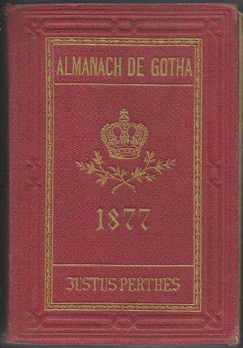 ALMANACH DE GOTHA, 1877. ANNUAIRE GÉNÉALOGIQUE, DIPLOMATIQUE ET STATISTIQUE