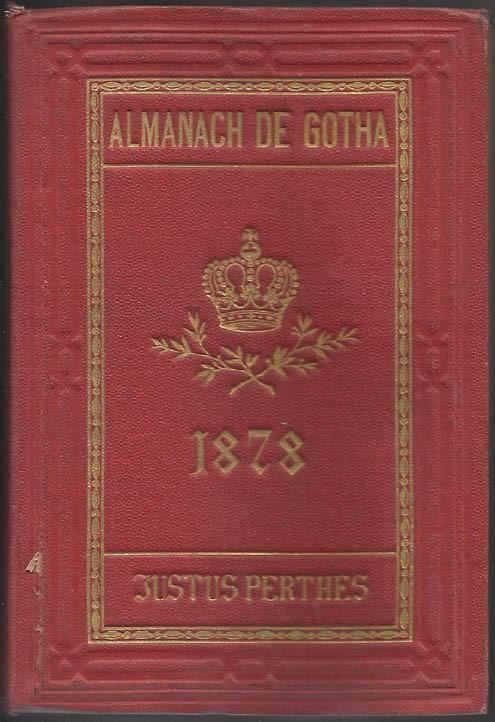 ALMANACH DE GOTHA, 1878. ANNUAIRE GÉNÉALOGIQUE, DIPLOMATIQUE ET STATISTIQUE