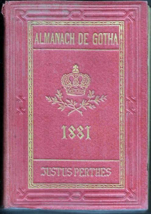 ALMANACH DE GOTHA, 1881. ANNUAIRE GÉNÉALOGIQUE, DIPLOMATIQUE ET STATISTIQUE