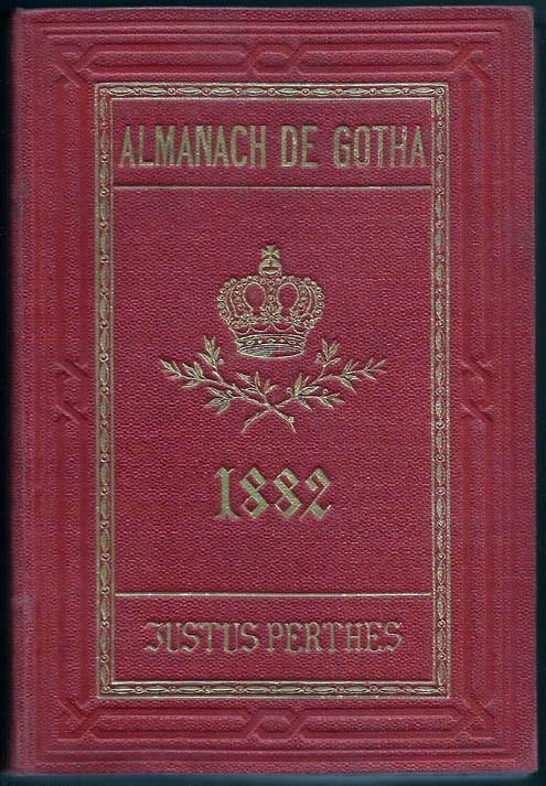 ALMANACH DE GOTHA, 1882. ANNUAIRE GÉNÉALOGIQUE, DIPLOMATIQUE ET STATISTIQUE