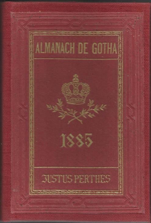 ALMANACH DE GOTHA, 1885. ANNUAIRE GÉNÉALOGIQUE, DIPLOMATIQUE ET STATISTIQUE