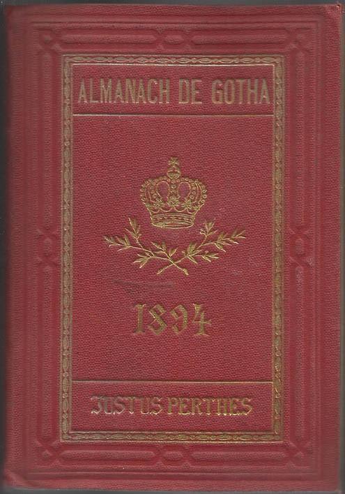 ALMANACH DE GOTHA, 1894. ANNUAIRE GÉNÉALOGIQUE, DIPLOMATIQUE ET STATISTIQUE