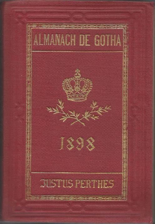 ALMANACH DE GOTHA, 1898. ANNUAIRE GÉNÉALOGIQUE, DIPLOMATIQUE ET STATISTIQUE