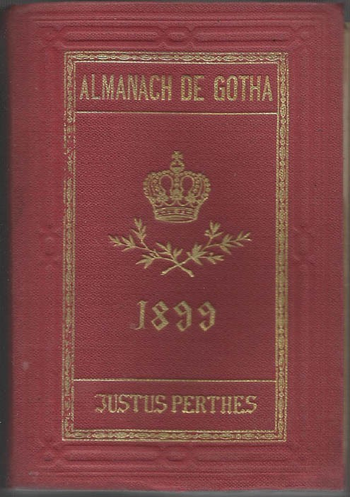 ALMANACH DE GOTHA, 1899. ANNUAIRE GÉNÉALOGIQUE, DIPLOMATIQUE ET STATISTIQUE