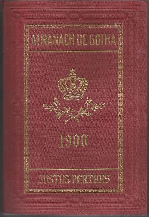 ALMANACH DE GOTHA, 1900. ANNUAIRE GÉNÉALOGIQUE, DIPLOMATIQUE ET STATISTIQUE
