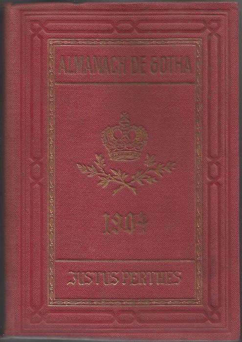 ALMANACH DE GOTHA, 1904. ANNUAIRE GÉNÉALOGIQUE, DIPLOMATIQUE ET STATISTIQUE