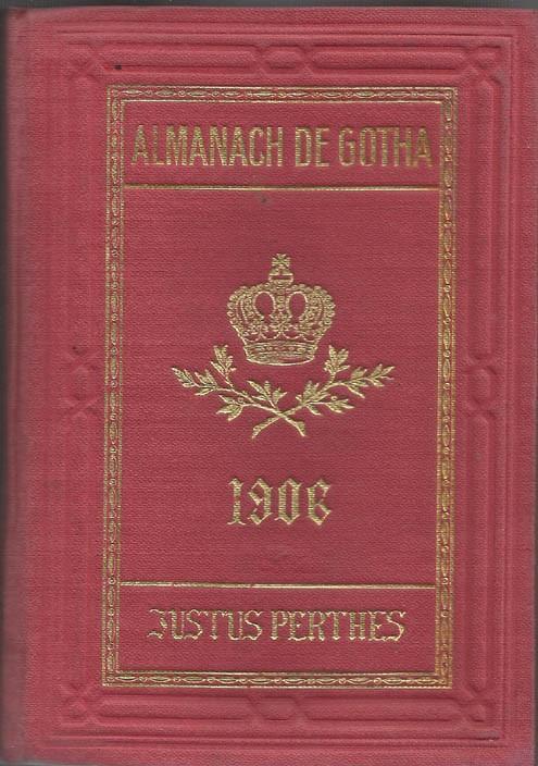 ALMANACH DE GOTHA, 1906. ANNUAIRE GÉNÉALOGIQUE, DIPLOMATIQUE ET STATISTIQUE
