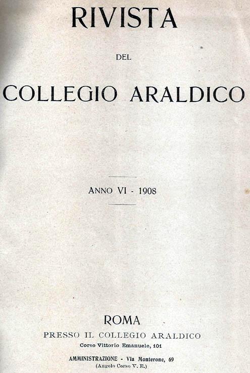 RIVISTA DEL COLLEGIO ARALDICO (RIVISTA ARALDICA), ANNO VI, 1908