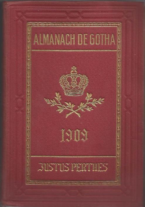 ALMANACH DE GOTHA, 1909. ANNUAIRE GÉNÉALOGIQUE, DIPLOMATIQUE ET STATISTIQUE