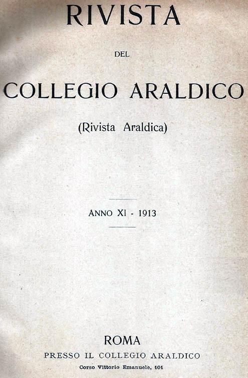 RIVISTA DEL COLLEGIO ARALDICO (RIVISTA ARALDICA), ANNO XI, 1913