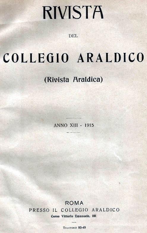 RIVISTA DEL COLLEGIO ARALDICO (RIVISTA ARALDICA), ANNO XIII, 1915