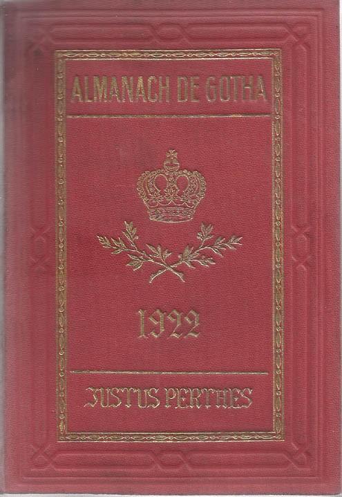 ALMANACH DE GOTHA, 1922. ANNUAIRE GÉNÉALOGIQUE, DIPLOMATIQUE ET STATISTIQUE
