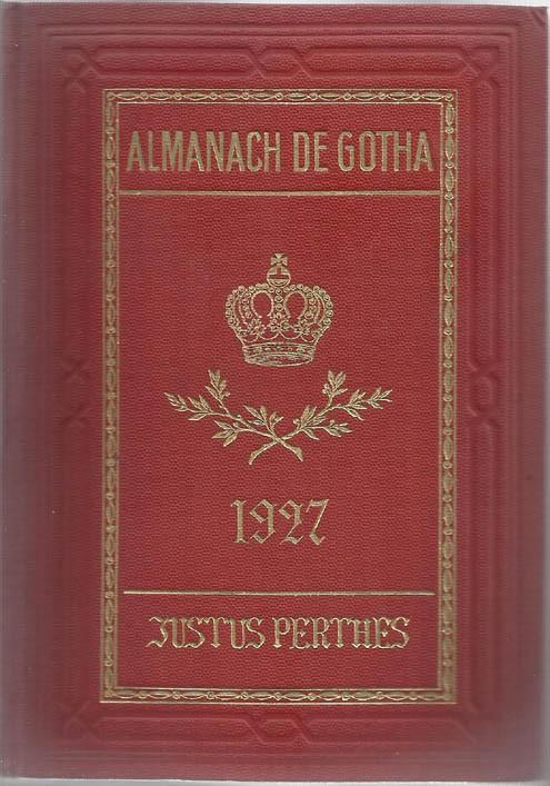 ALMANACH DE GOTHA, 1927. ANNUAIRE GÉNÉALOGIQUE, DIPLOMATIQUE ET STATISTIQUE