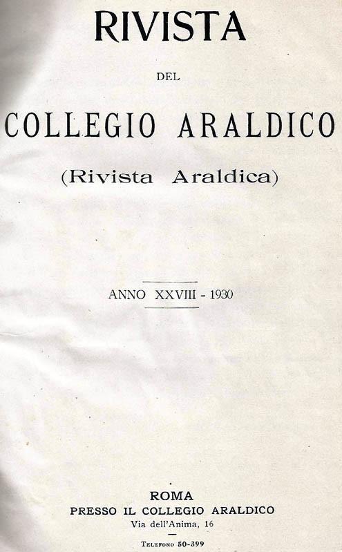 RIVISTA DEL COLLEGIO ARALDICO (RIVISTA ARALDICA), ANNO XXVIII, 1930