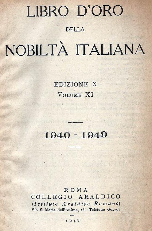 Libro d'Oro della Nobiltà Italiana. Ed. X, Vol.  XI - 1940-1949