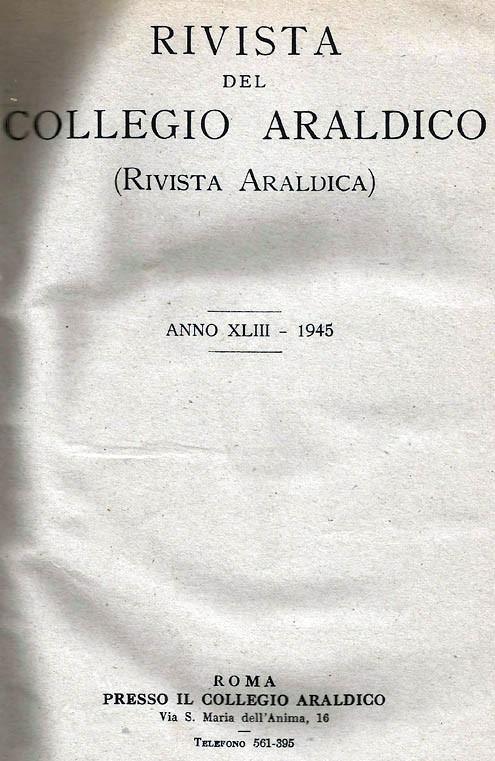 RIVISTA DEL COLLEGIO ARALDICO (RIVISTA ARALDICA), ANNO XLII, 1945