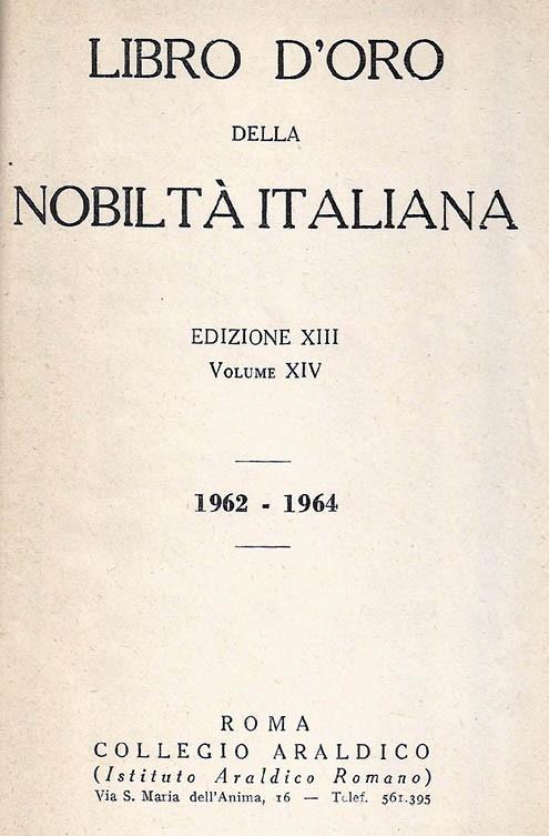 Libro d'Oro della Nobiltà Italiana. Ed. XIII, Vol.  XIV - 1962-1964