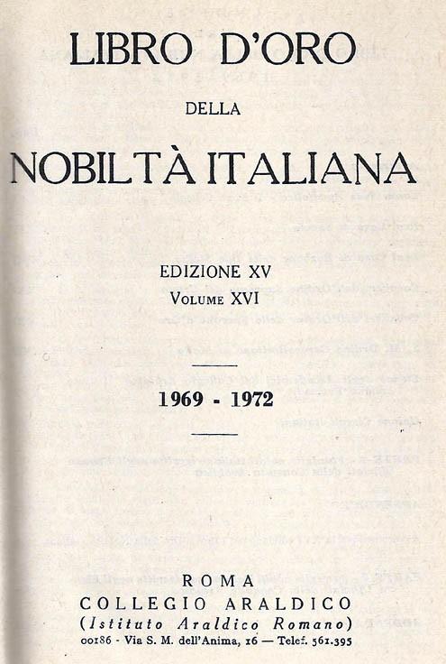 Libro d'Oro della Nobiltà Italiana. Ed. XV, Vol.  XVI - 1969-1972