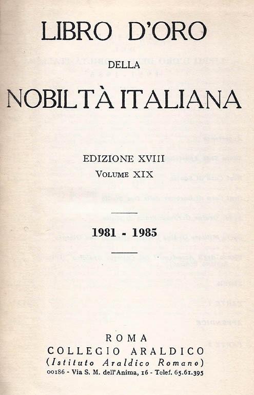 Libro d'Oro della Nobiltà Italiana. Ed. XVIII, Vol.  XIX - 1981-1985