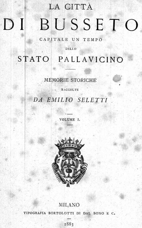 LA CITTÀ DI BUSSETO CAPITALE UN TEMPO DELLO STATO PALLAVICINO - 3 volumi, con numerose genealogie delle famiglie locali.