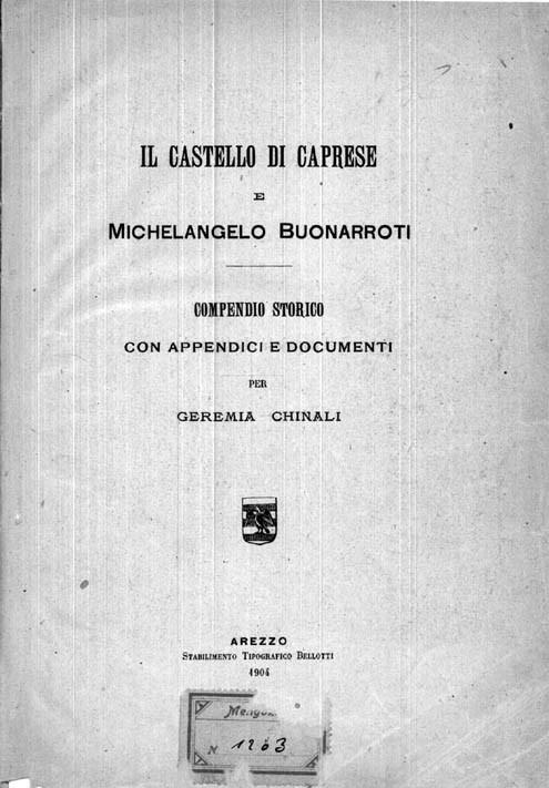 IL CASTELLO DI CAPRESE E MICHELANGELO BUONARROTI. Compendio storico con appendici e documenti