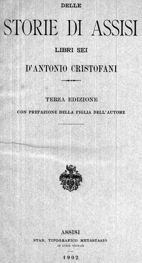 DELLE STORIE DI ASSISI – Libri 6 - Terza Edizione con prefazione della figlia dell'autore.