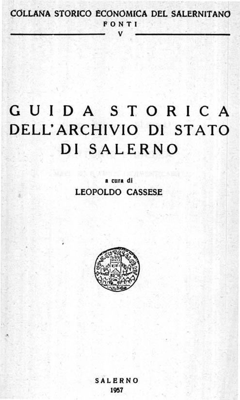 GUIDA STORICA DELL'ARCHIVIO DI STATO DI SALERNO Collana Storico Economica del Salernitano – Fonti V