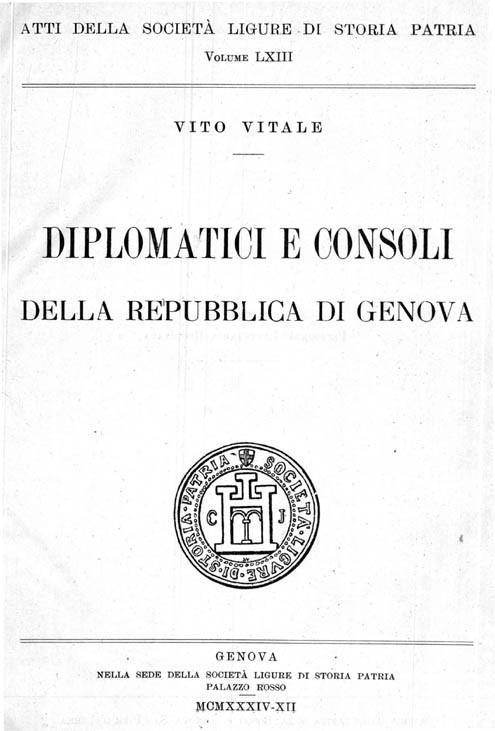 DIPLOMATICI E CONSOLI DELLA REPUBBLICA DI GENOVA – Atti della Società Ligure di Storia Patria – Vol. LXIII