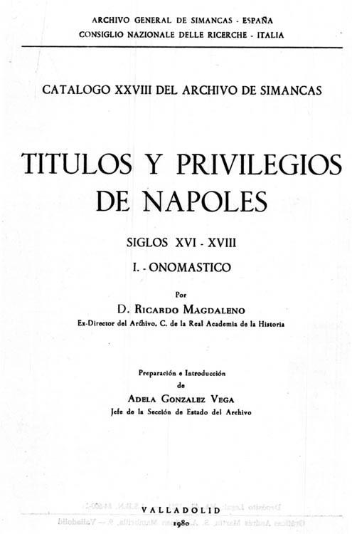 CATALOGO XXVIII DEL ARCHIVO DE SIMANCAS - TITULOS Y PRIVILEGIOS DE NAPOLES