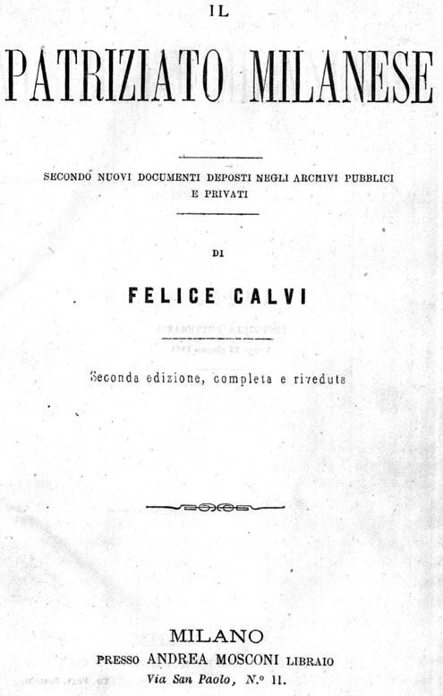 Il patriziato milanese : secondo nuovi documenti deposti negli archivi pubblici e privati