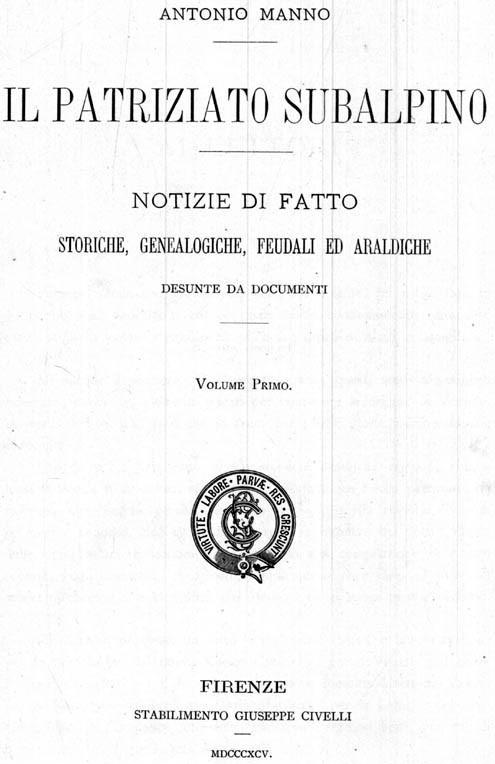 Il Patriziato Subalpino. Notizie di fatto storiche genealogiche feudali ed araldiche desunte da documenti (Vol. I). Dizionario Genealogico A-B. (Vol. II).
