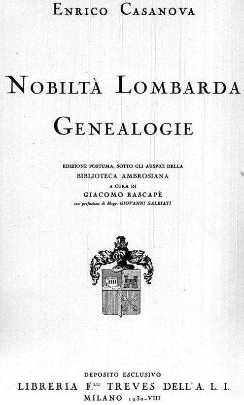 Nobiltà Lombarda. Genealogie. Edizione postuma, sotto gli auspici della Biblioteca Ambrosiana. A cura di Giacomo Bascapè. (Seconda Edizione).