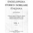 ENCICLOPEDIA STORICO-NOBILIARE ITALIANA. FAMIGLIE NOBILI E TITOLATE VIVENTI RICONOSCIUTE DAL R. GOVERNO D'ITALIA COMPRESI: CITTÀ, COMUNITÀ, MENSE VESCOVILI, ABAZIE, PARROCCHIE ED ENTI NOBILI E TITOLATI RICONOSCIUTI