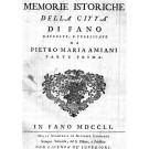 Memorie Istoriche della Città di Fano raccolte, e pubblicate. Parte prima - seconda