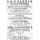 La Galeria dell'Onore ove sono descritte le segnalate memorie del Sagr'Ordine Militare di S. Stefano P. e M. e de' suoi Cavalieri colle glorie antiche, e moderne dell' illustri loro patrie, e famiglie dentro, e fuori d'Italia, e col dilettevole intreccio