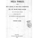 Della nobiltà delle sue leggi e dei suoi instituti nel gia Reame delle Sicilie con particolari notizie intorno alle citta di Napoli e di Gallipoli